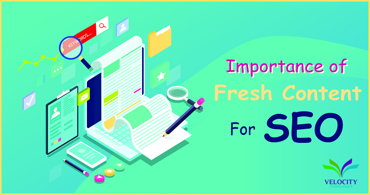 fresh content is very important for SEO