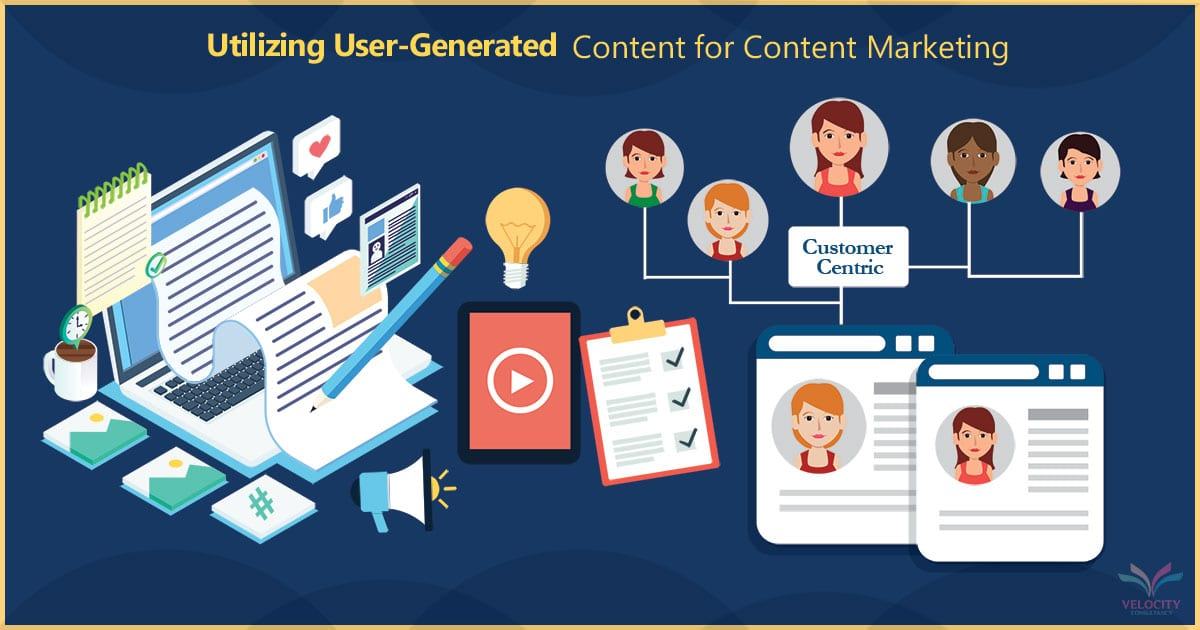 Utilizing User Generated Content for Content Marketing