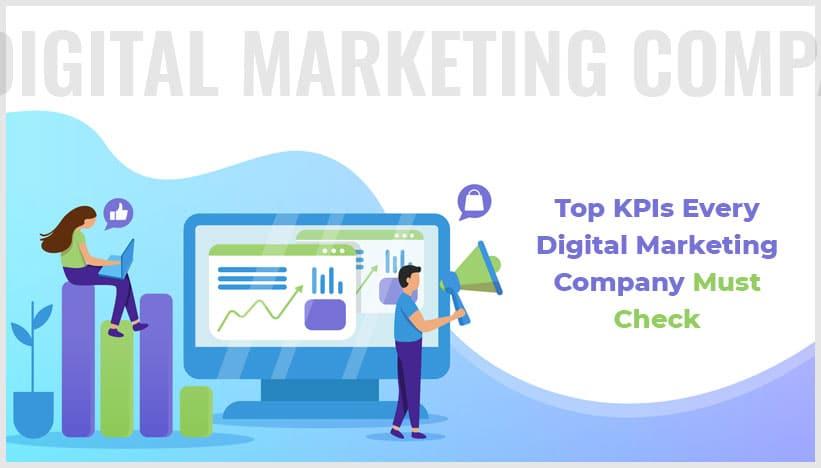 KPIs Every Digital Marketing Company Must Check